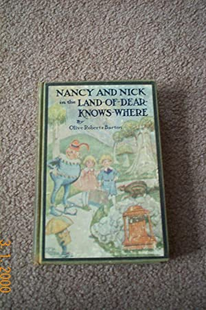 Nancy and Nick in the Land-of-Dear-Knows-Where: Barton, Olive Roberts