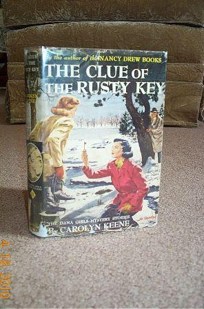 Dana Girls -11- Clue of the Rusty Key: Keene, Carolyn
