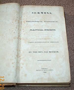 Sermons on Philosophhical, Evangelical, and Practical Subjects designed for use of Various ...