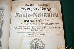 Der Blutige Schauplatz, oder Martyrer Spiegel der Tauffs-Gesinnten, oder wehrlosen Christen, die um...