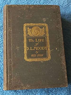 The Life of D. L. Moody By His Son: William R. Moody