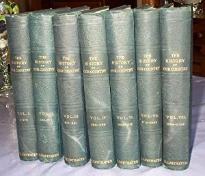 History of our Country from the Discovery of America to the Present time , 7 of 8 Volumes, #5 ...