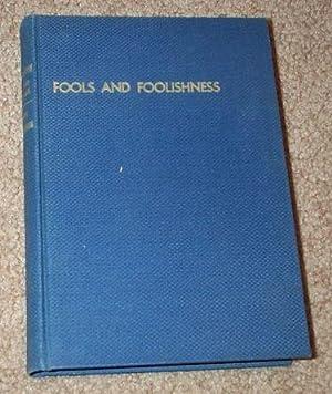 Fools and Foolishness: McKown, Harry C.
