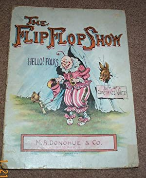 Flip Flop Show, The: White, Constance, Illustrated by By Author
