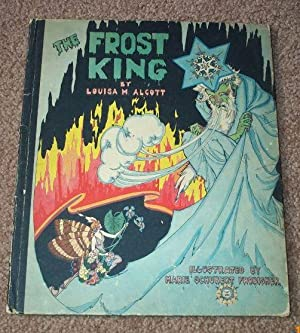 Frost King, The: Alcott, Louisa M.