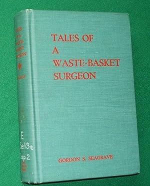 Tales of a Waste-Basket Surgeon: Seagrave, Gordon