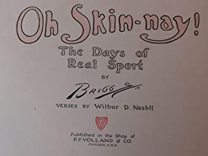 Oh Skin-nay, the Days of Real Sport: Briggs, verses by Wilbur D. Nesbit