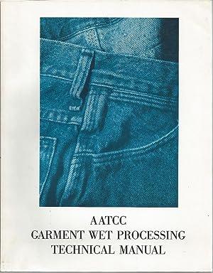 AATCC Garment Wet Processing Technical Manual: Committee RA104 Garment