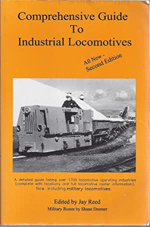 Comprehensive Guide To Industrial Locomotives All New: Reed, Jay