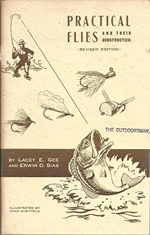 Practical Flies And Their Construction Revised Edition: Gee, Lacey E