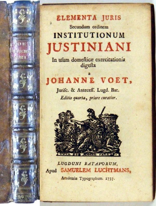 Elementa Juris Secundum ordinem Institutionum Justiniani In: Voet, Johannes,