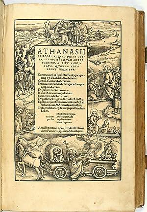 Athanasii episcopi Alexandrini Opera, studiosius quàm antea: Athanasius ,