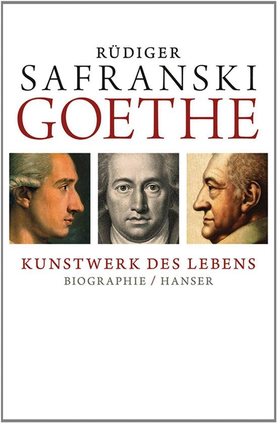 Goethe. Kunstwerk des Lebens. Biografie.: Von Rüdiger Safranski.