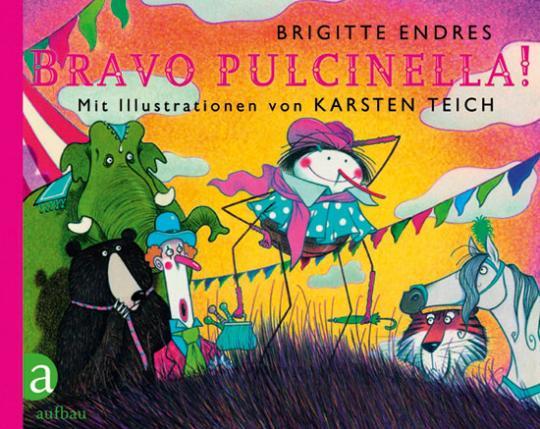 Bravo Pulcinella. Vorzugsausgabe.: Von Brigitte Endres.