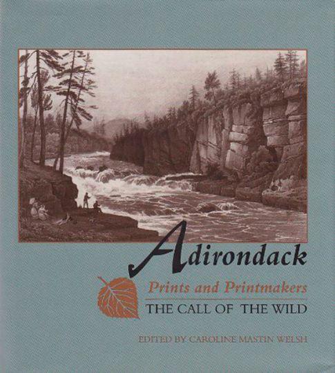 Adirondack Prints and Printmakers. Der Ruf der Wildnis. - Hrsg. Caroline Mastin Welsh. Syracuse 1998.