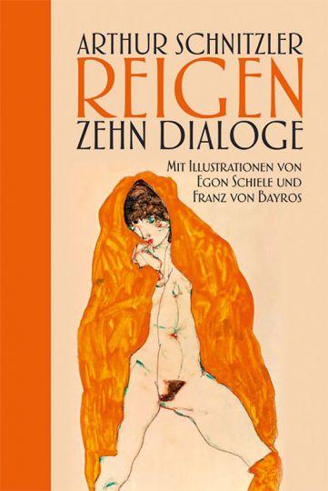 Arthur Schnitzler. Reigen. Zehn Dialoge.: Illustrationen von Egon