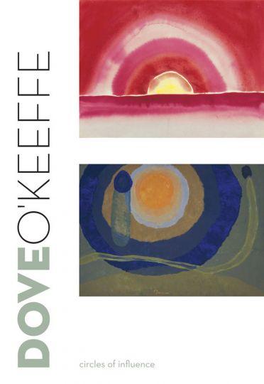 Dove & O'Keeffe. Circles of Influence. - Von Debra Bricker Balken. Katalogbuch, Clark Art Institute Williamstown 2009.
