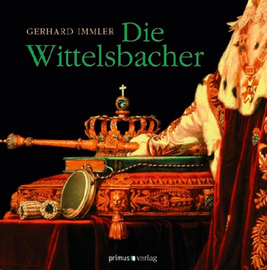 Die Wittelsbacher.: Von Gerhard Immler.