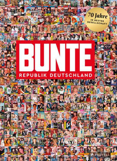 BUNTE Republik Deutschland. - Hg. Patricia Riekel. München 2017.
