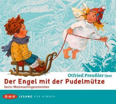 Der Engel mit der Pudelmütze. Sechs Weihnachtsgeschichten.: Von Otfried Preußler.