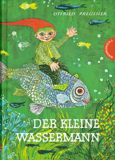Der kleine Wassermann.: Von Otfried Preussler.