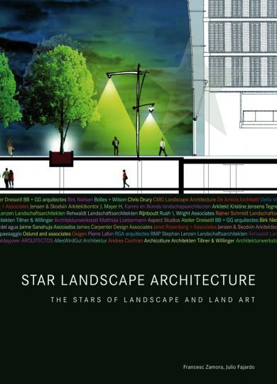 Star Landscape Architecture. Landschaftsarchitektur der besonderen Art. - Hg. Francesc Zamora u.a. Barcelona 2010.