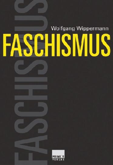 Faschismus.: Von Wolfgang Wippermann.