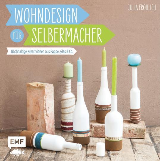 Wohndesign für Selbermacher. Nachhaltige Kreativideen aus Pappe,: Von Julia Fröhlich.