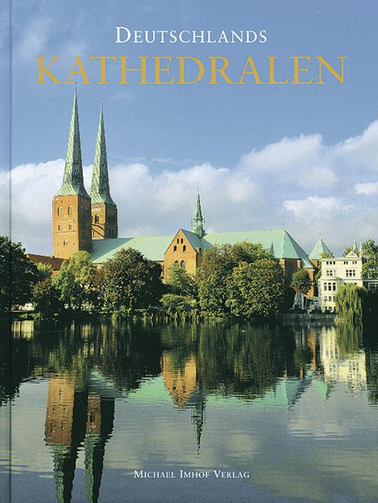 Deutschlands Kathedralen. Geschichte und Baugeschichte der Bischofskirchen vom frühen Christentum bis heute.