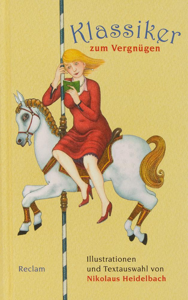 Klassiker zum Vergnügen. - Illustrationen von Nikolaus Heidelbach. Ditzingen 2013.