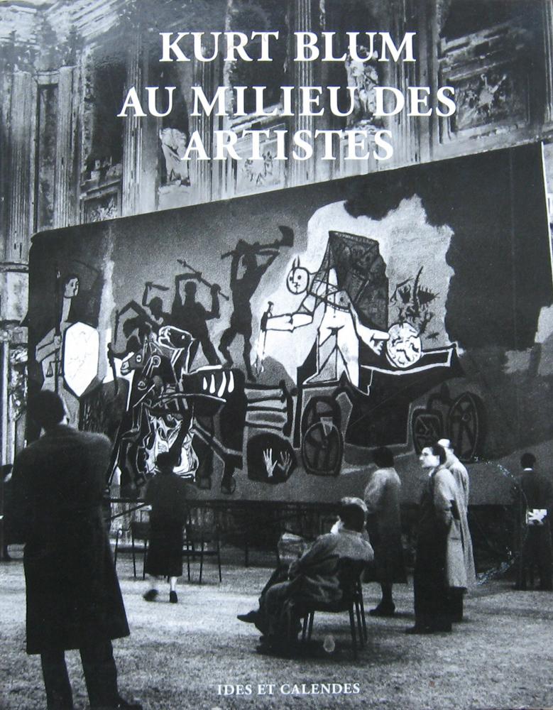 Kurt Blum. Au milieu des artistes. Unter den Künstlern. - Lausanne 1994.