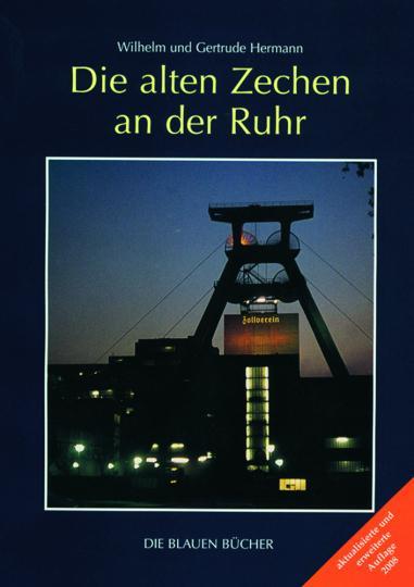 Die alten Zechen an der Ruhr. Vergangenheit und Zukunft einer Schlüsseltechnologie.
