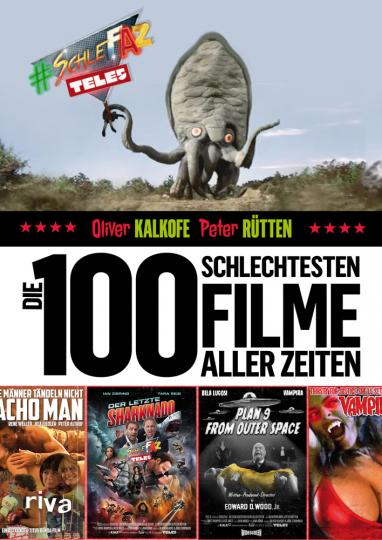 Die 100 schlechtesten Filme aller Zeiten. Das große SchleFaZ-Buch.