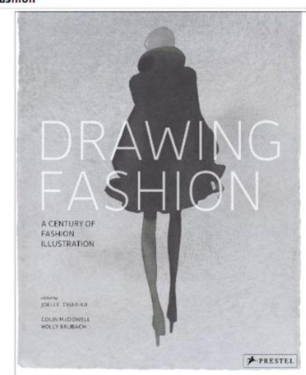 Drawing Fashion. Ein Jahrhundert der Modezeichnung. - Von Collin McDowell, Holly Brubach. Katalogbuch London 2010.