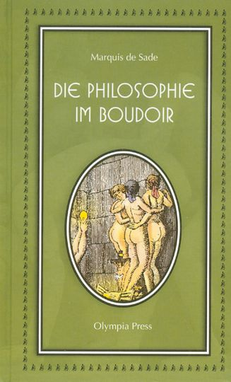 Die Philosophie im Boudoir: Marquis de Sade