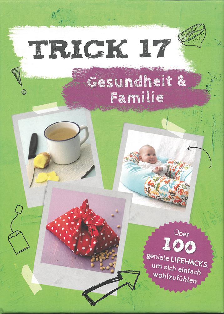 Trick 17 - Gesundheit & Familie.