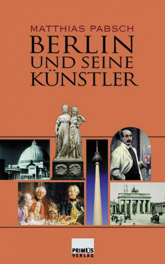 Berlin und seine Künstler. - Von Matthias Pabsch. Darmstadt 2006.