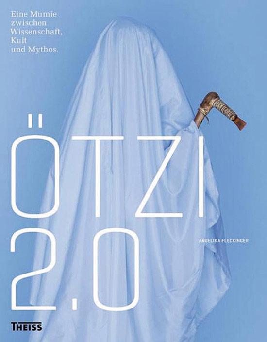 Ötzi 2.0. Eine Mumie zwischen Wissenschaft, Kult und Mythos. - Hg. Angelika Fleckinger. Ausstellungspublikation Bozen 2011.