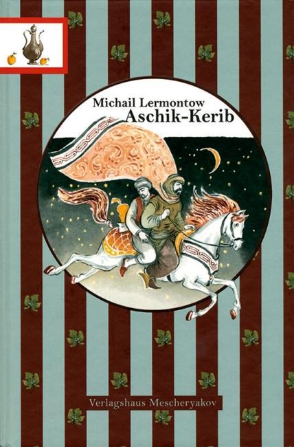 Ashik Kerib.: Von Michail Lermontow.