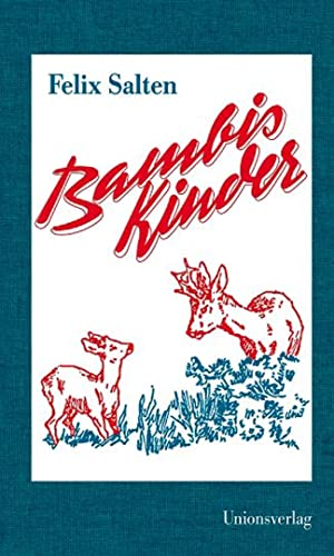 Bambis Kinder: Eine Familie im Walde.: Von Felix Salten,