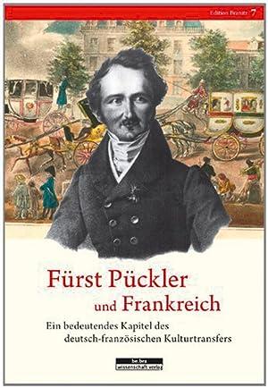Fürst Pückler und Frankreich. Ein bedeutendes Kapitel des deutsch-französischen ...