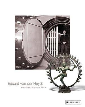 Eduard von der Heydt. Kunstsammler, Bankier, Mäzen.: Hg. Eberhard Illner. Katalogbuch, Museum ...