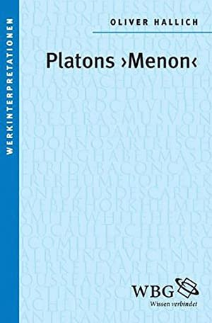 Platons »Menon«.: Hg. Oliver Hallich. Darmstadt 2013.