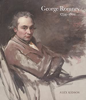 George Romney 1734-1802.: Von Alex Kidson. Katalog, London u.a. 2002.