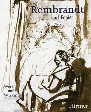 Rembrandt auf Papier - Werk und Wirkung: Von Thea Vignau-Wilberg.