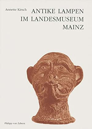 Antike Lampen im Landesmuseum Mainz.: Von Annette Kirsch.