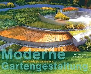 Moderne Gartengestaltung.: Text von Ulrich Timm. Düsseldorf 2007.