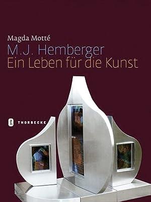 M. J. Hemberger. Ein Leben für die Kunst.: Von Magda Motté. Ostfildern 2007.