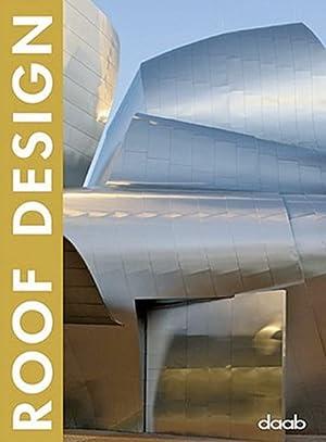 Roof Design.: Hg. Ralph Daab.