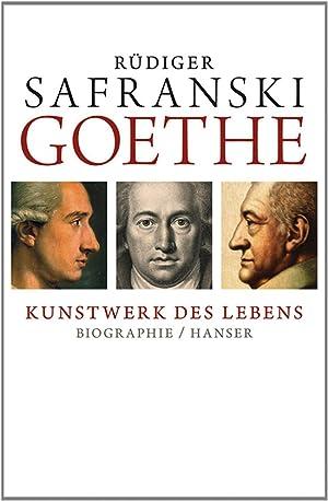 Goethe. Kunstwerk des Lebens. Biografie.: Von Rüdiger Safranski. München 2013.